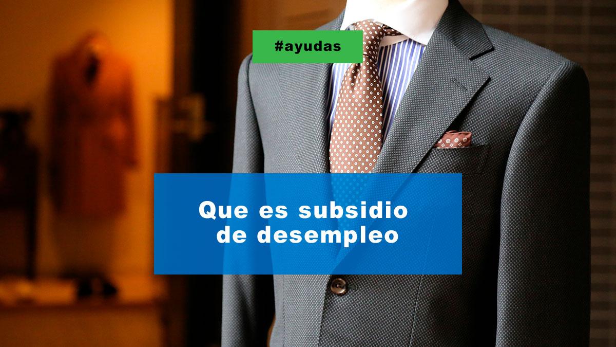 Que es subsidio de desempleo